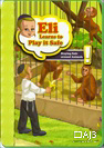 Eli Learns to Play it Safe: Staying Safe Around Animals